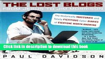 Download The Lost Blogs: From Jesus to Jim Morrison--The Historically Inaccurate and Totally