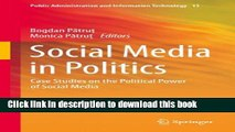 Read Social Media in Politics: Case Studies on the Political Power of Social Media (Public