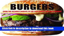 Read Burgers: From the Ultimate Burger to the Southwest Red-Bean Burger  Ebook Free