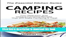 Read Camping Recipes: Fun, Delicious, and Uniqu Camping Recipes That Will Make Camping A Treat