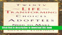Download Twenty Life-Transforming Choices Adoptees Need to Make  PDF Free