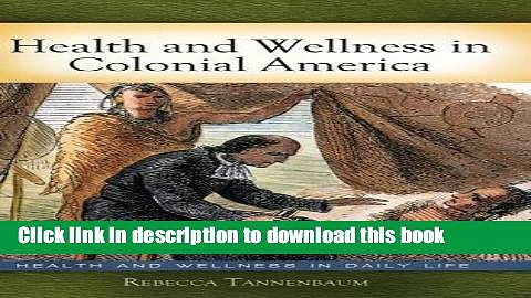Read Health and Wellness in Colonial America (Health and Wellness in Daily Life)  PDF Free