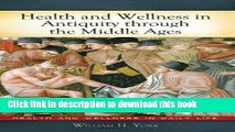 Read Health and Wellness in Antiquity through the Middle Ages (Health and Wellness in Daily Life)