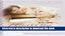 Download Raising Moms: Daughters Caring for Mothers in Their Later Years  Ebook Online