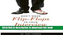 Read Don t Wear Flip-Flops to Your Interview: And Other Obvious Tips That You Should Be Following