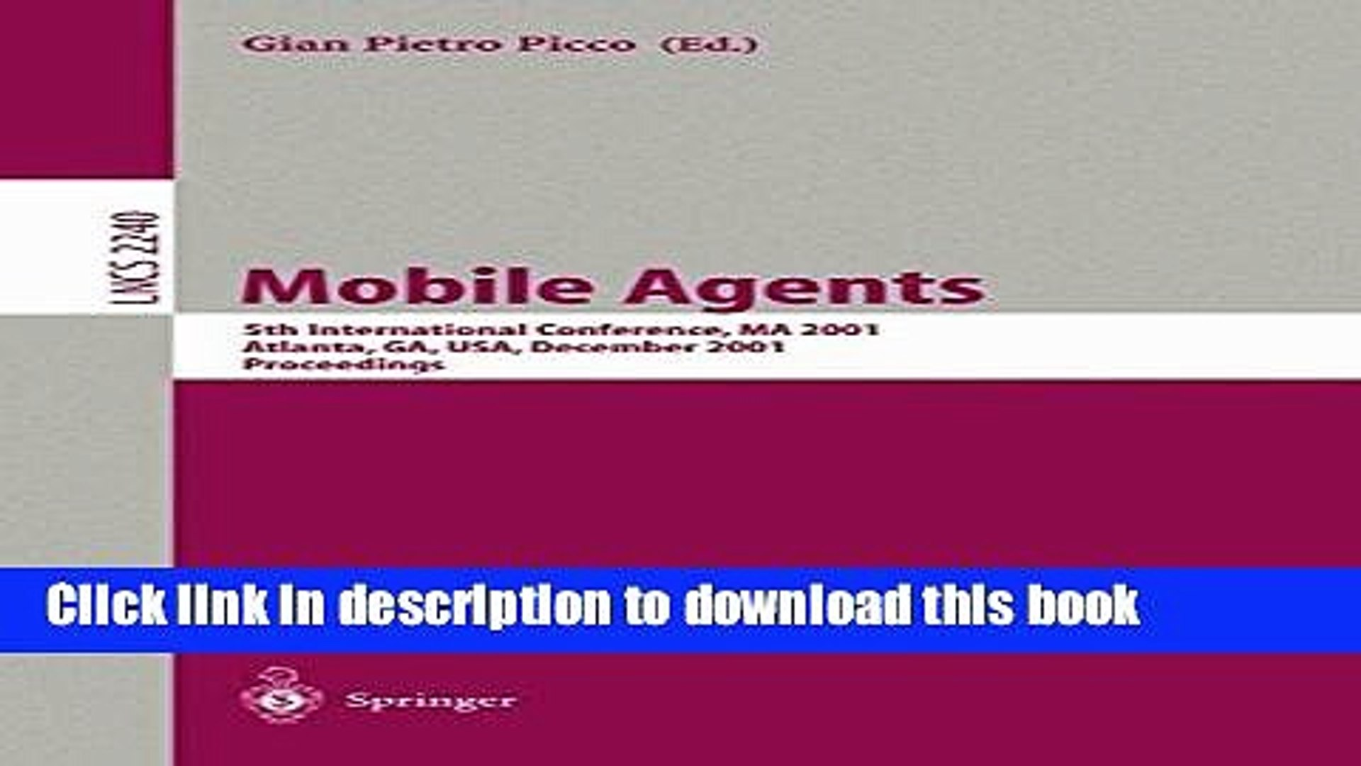 Download Mobile Agents: 5th International Conference, MA 2001 Atlanta, GA, USA, December 2-4, 2001