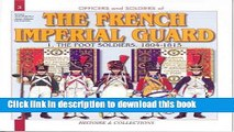 Read Books Officers and Soldiers of The French Imperial Guard: The Foot Soldiers, 1804-1815 ebook