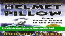 Read Books Helmet for My Pillow: From Parris Island to the Pacific E-Book Download