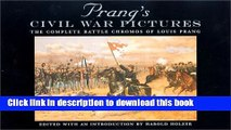 Read Books Prang s Civil War Pictures: The Complete Battle Chromos of Louis Prang (The North s