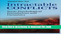 Read Book Intractable Conflicts: Socio-Psychological Foundations and Dynamics E-Book Free