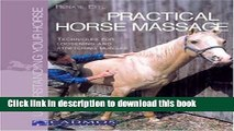 Read Book Practical Horse Massage: Techniques for Loosening and Stretching Muscles (Understanding