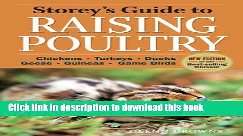 Read Book Storey s Guide to Raising Poultry, 4th Edition: Chickens, Turkeys, Ducks, Geese,