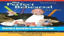 Read The Perfect Rehearsal: Everything You Wanted to Know About Rehearsals! Ebook Free