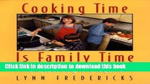 Read Cooking Time Is Family Time  Cooking Together, Eating Together, and Spending Time Together