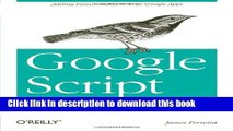 Read Google Script: Enterprise Application Essentials: Adding Functionality to Your Google Apps