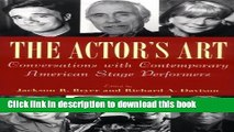 Read Book The Actor s Art: Conversations with Contemporary American Stage Performers E-Book Free
