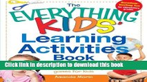 The Everything Kids Learning Activities Book: 145 Entertaining Activities and Learning Games for Kids