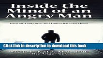 Read Inside the Mind of an Angry Man:  Help for Angry Men and Those That Love Them Ebook Free