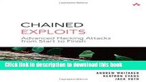 Read Chained Exploits: Advanced Hacking Attacks from Start to Finish PDF Free