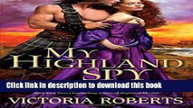 [Download] My Highland Spy: A passionate, humorous Scottish highlander historical romance
