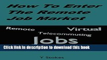 Read How To Enter The Remote Job Market: Remote Positions, Telecommuting Jobs, Virtual Employment