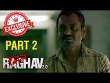 Raman Raghav 2.0 Movie 2016 | Nawazuddin Siddiqui & Anurag Kashyap | Exclusive Interview | Part 02