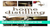 Read The Joy of Home Distilling: The Ultimate Guide to Making Your Own Vodka, Whiskey, Rum,