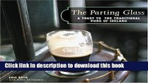 Download The Parting Glass : A Toast to the Traditional Pubs of Ireland (Irish Pubs)  PDF Online