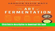 Read The Art of Fermentation: An In-Depth Exploration of Essential Concepts and Processes from