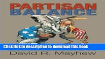Download Partisan Balance: Why Political Parties Don t Kill the U.S. Constitutional System