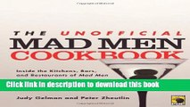 Read The Unofficial Mad Men Cookbook: Inside the Kitchens, Bars, and Restaurants of Mad Men  Ebook