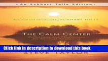 Read The Calm Center: Reflections and Meditations for Spiritual Awakening (An Eckhart Tolle