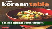 Read The Korean Table: From Barbecue to Bibimbap 100 Easy-To-Prepare Recipes  Ebook Free