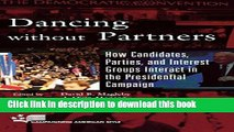 Read Dancing without Partners: How Candidates, Parties, and Interest Groups Interact in the