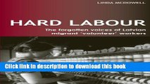 [PDF] Hard Labour: The Forgotten Voices of Latvian Migrant  Volunteer  Workers [Download] Full Ebook
