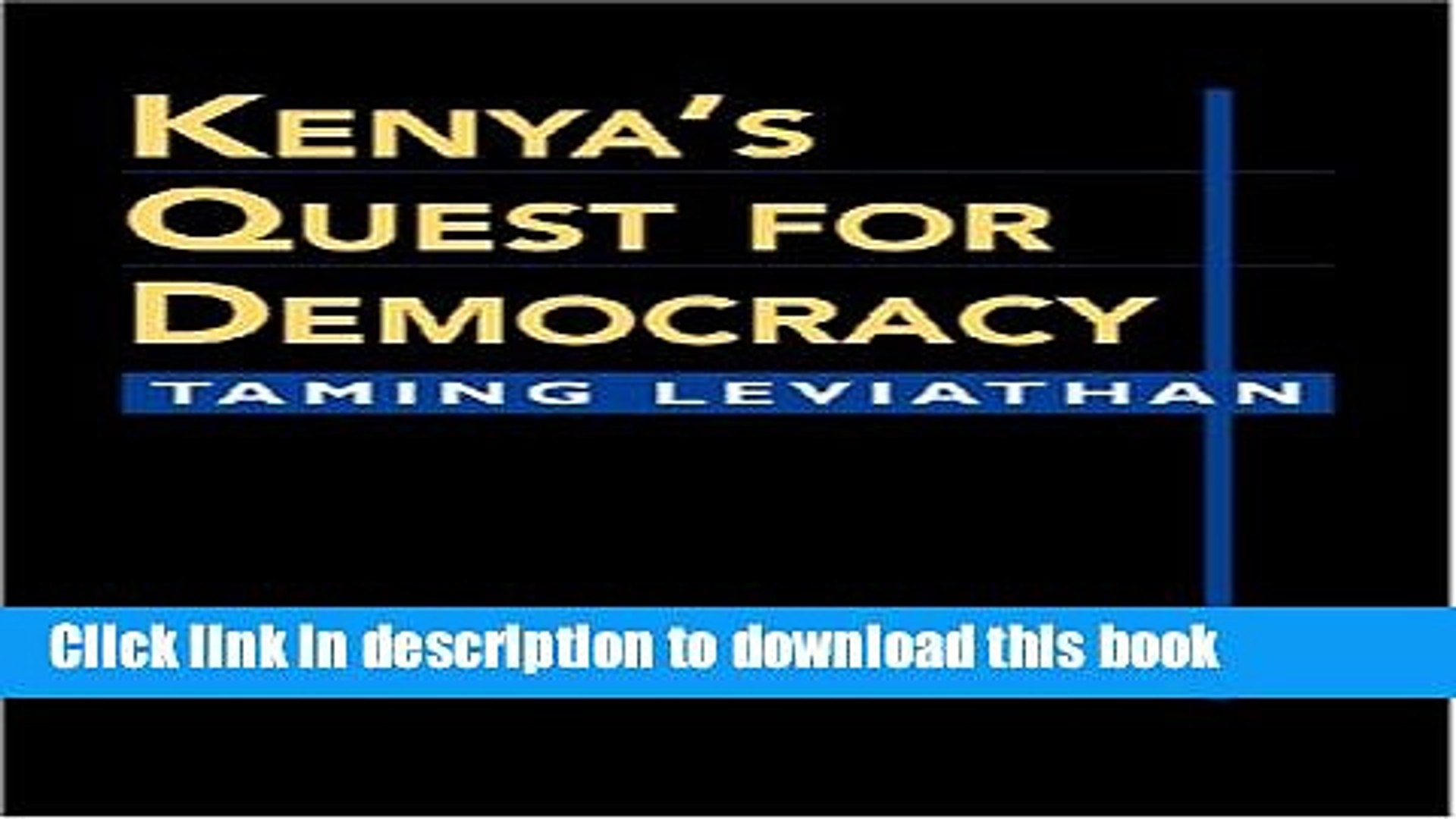 Download Kenya s Quest For Democracy: Taming Leviathan (Challenge and Change in African Politics)
