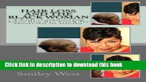 Read Hair Loss and the Black Woman: A Guide to understanding Ethnic Hair, Hair Loss   The options