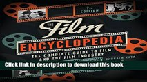 Download The Film Encyclopedia 7e: The Complete Guide to Film and the Film Industry E-Book Download