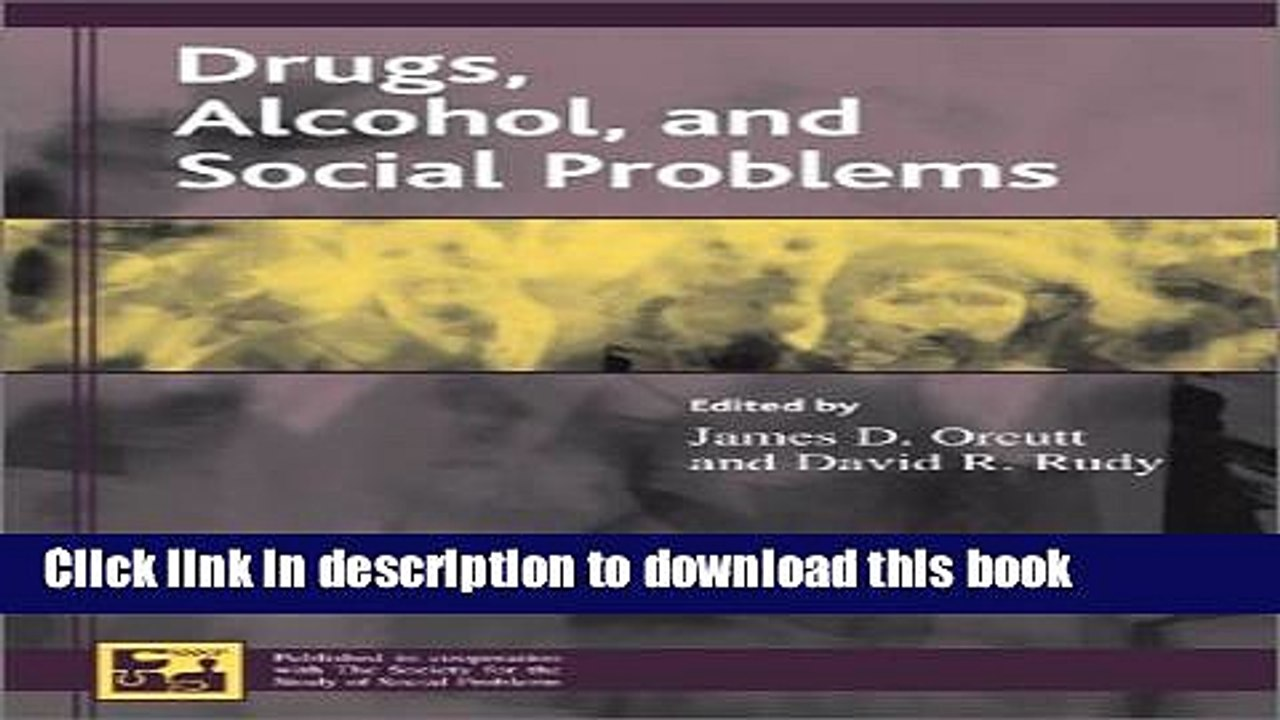 Drugs, Alcohol, and Social Problems (Understanding Social Problems: An SSSP Presidential Series)
