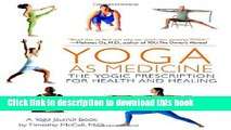 Download Yoga as Medicine: The Yogic Prescription for Health and Healing Ebook Online