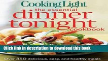 Download Cooking Light The Essential Dinner Tonight Cookbook: Over 350 Delicious, Easy, and