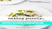PDF Eating Purely: More Than 100 All-Natural, Organic, Gluten-Free Recipes for a Healthy Life Free