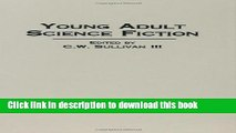 Read Books Young Adult Science Fiction (Contributions to the Study of Science Fiction   Fantasy)