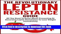 [PDF]  Leptin Resistance: The Revolutionary Leptin Resistance Guide - All You Need To Know About