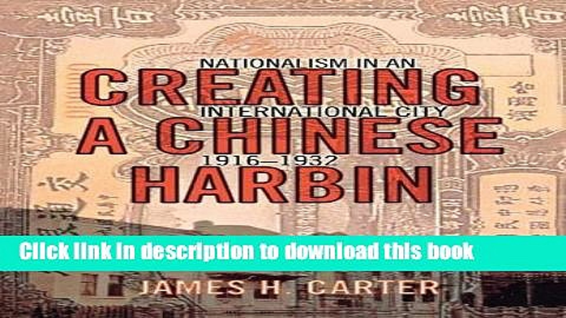 Read Creating a Chinese Harbin: Nationalism in an International City, 1916-1932  PDF Free