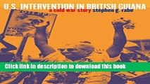Read U.S. Intervention in British Guiana: A Cold War Story (The New Cold War History)  PDF Free