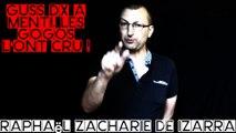 GUSS DX a menti, les gogos l'ont cru ! Raphaël Zacharie de IZARRA