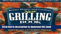 Read Better Homes and Gardens New Grilling Book: Charcoal, Gas, Smokers, Indoor Grills, Turkey
