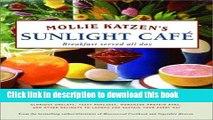 Read Mollie Katzen s Sunlight Cafe (Mollie Katzen s Classic Cooking)  Ebook Free