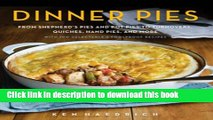 Read Dinner Pies: From Shepherd s Pies and Pot Pies to Tarts, Turnovers, Quiches, Hand Pies, and